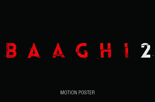 Baaghi 2 Gun blazing motion poster
